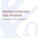 Perspectives on Passion, encountering the Bible through the Arts book cover